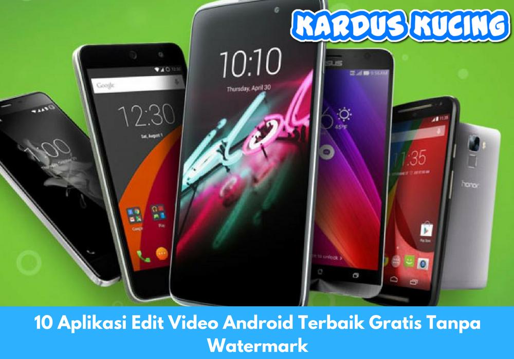 10 Aplikasi Edit Video Android Terbaik Gratis Tanpa Watermark