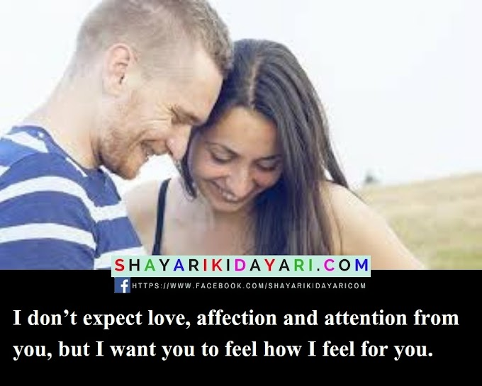 I don't expect love, affection and attention from you