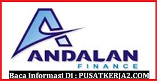 Loker PT Andalan FInance Oktober 2019