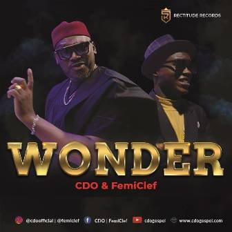 CDO & Femi Clef Collaborates on ''Wonder'' (+Video) || @cdoofficial @femiclef