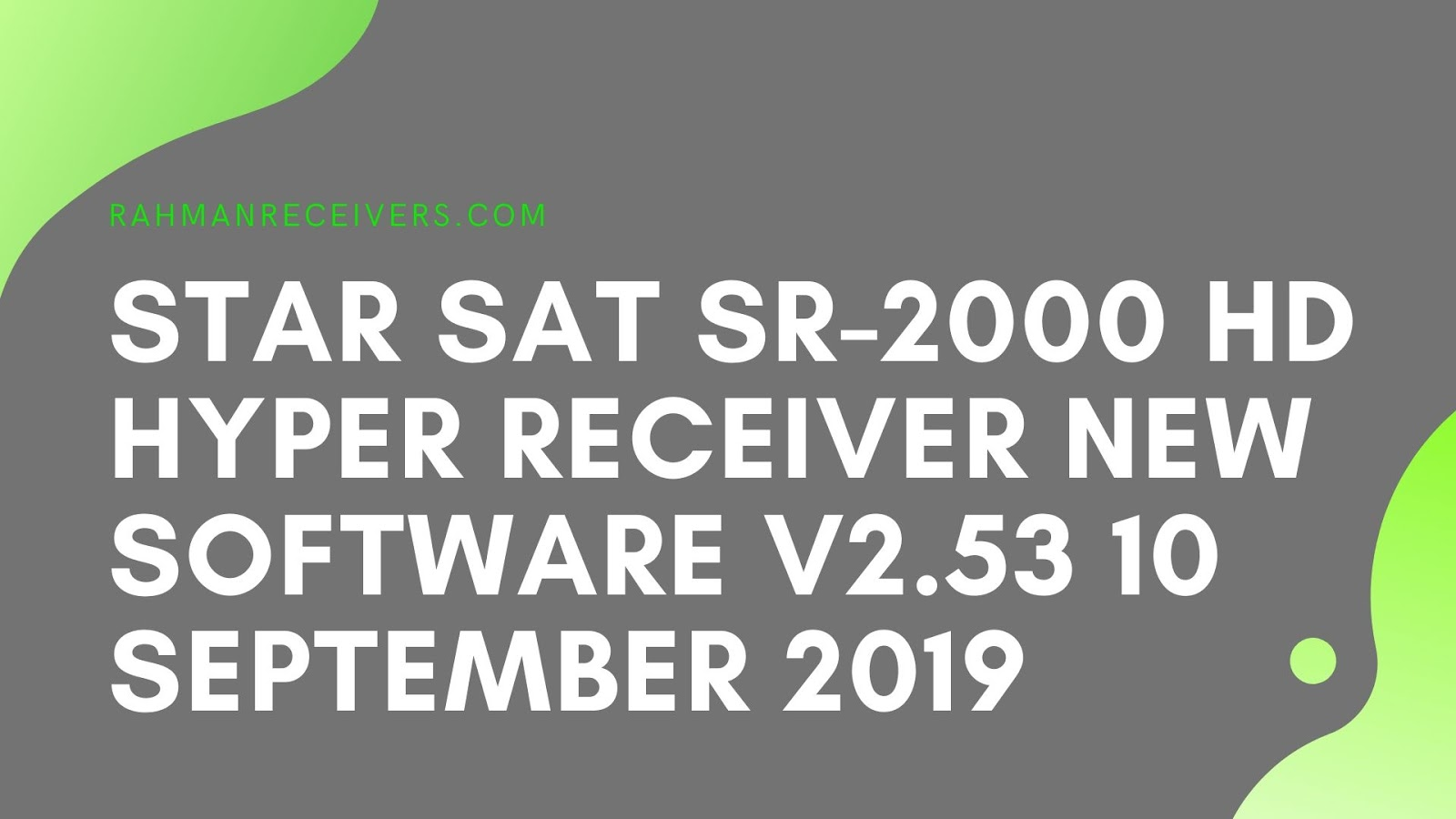 STAR SAT SR-2000 HD HYPER RECEIVER NEW SOFTWARE V2.53 10 SEPTEMBER 2019