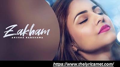 Zakham Song Lyrics | Anusha Randhawa Ft. Johnny Vick | Latest Punjabi Song 2020