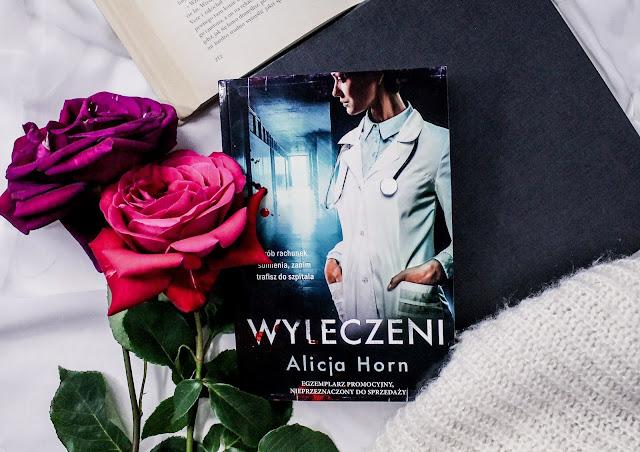 """""""Wyleczeni"""" Alicja Horn - recenzja przedpremierowa"""