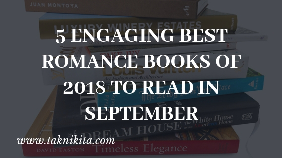 5 Engaging Best Romance Books of 2018 to Add In Your Library