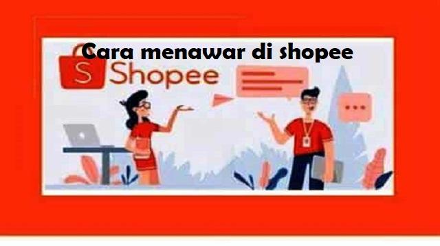 Cara menawar di shopee