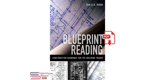 Blueprint Reading: Construction Drawings for the Building Trades By Sam A. A. Kubba