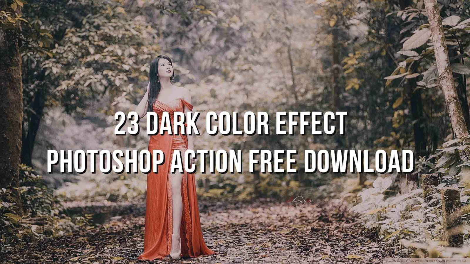 23 Dark Color Effect Photoshop Action Free Download
