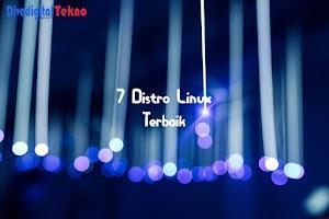 7 Contoh Distro Linux Terbaik dan Paling Banyak digunakan