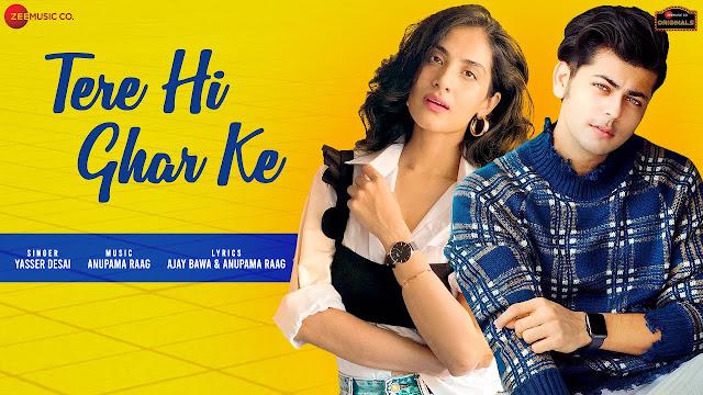 Tere Hi Ghar Ke Lyrics - Abhishek N, Miloni | Yasser Desai | Anupama Raag | Ajay Bawa | Zee Music Originals Lyrics Planet