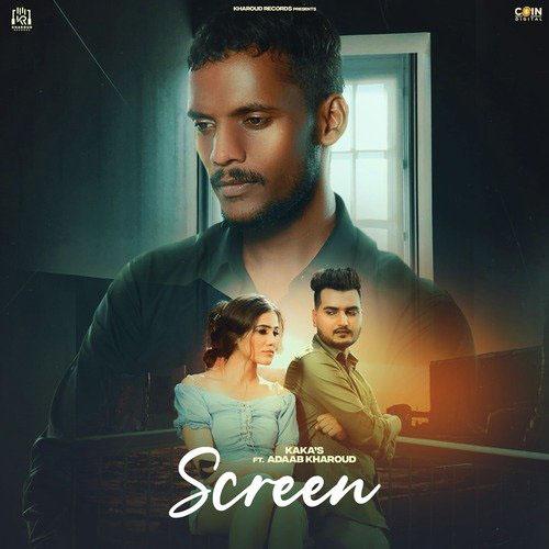 Screen Lyrics – Adaab Kharoud X Kaka