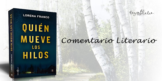 Comentario: Quién mueve los hilos, Lorena Franco. Blog Negro sobre Blanco. María Loreto Navarro Pacheco