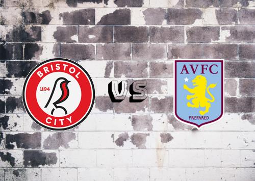 Bristol City vs Aston Villa  Resumen