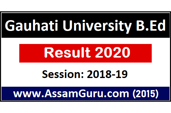 Gauhati University B.Ed Result 2020