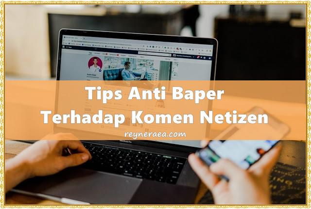 tips anti baper terhadap komen netizen
