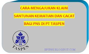 Cara Mengajukan Santunan Kematian dan Cacat PNS/ASN di PT Taspen