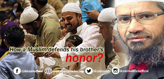 How a Muslim defends his brother's honor?