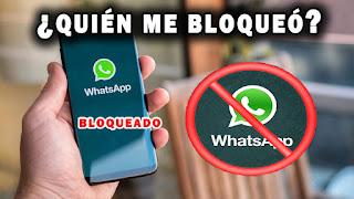 como saber quien me bloqueó en whatsapp
