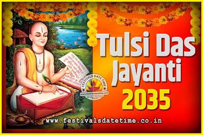 2035 Tulsidas Jayanti Date and Time, 2035 Tulsidas Jayanti  Calendar
