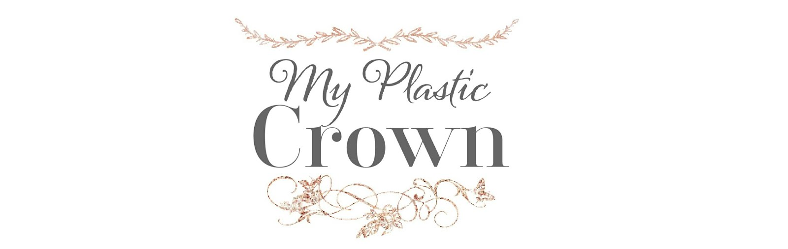 My Plastic Crown