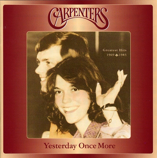 MUSIC FOR YOU: The Carpenters - Yesterday Once More lyrics
