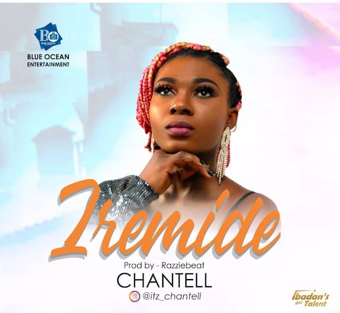 [MUSIC] Chantel – Iremide