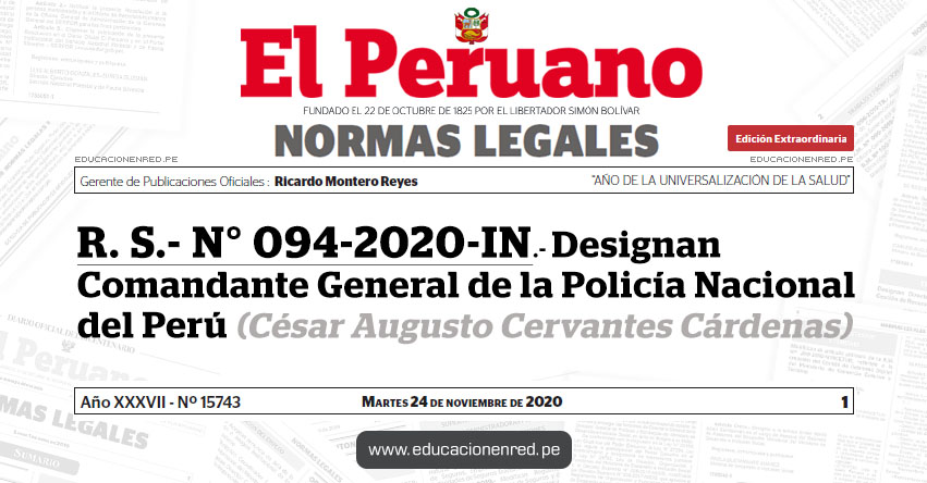 R. S.- N° 094-2020-IN.- Designan Comandante General de la Policía Nacional del Perú - PNP (César Augusto Cervantes Cárdenas)