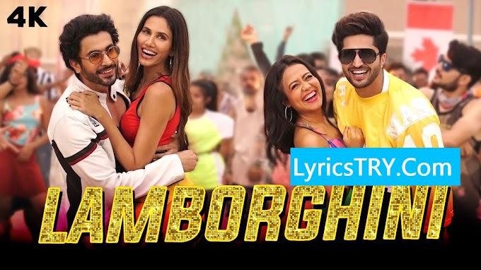 LAMBORGHINI Lyrics - Jai Mummy Di -Neha Kakkar- LyricsTRY