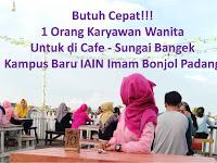 Butuh Cepat (Perempuan) Untuk di Cafe - Kampus IAIN Imam Bonjol Padang