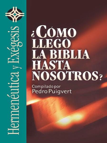 Pedro Puigvert-¿Cómo Llego La Biblia Hasta Nosotros?-