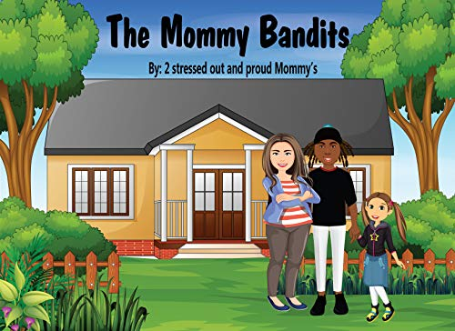 The Mommy Bandits by Brooke Hankins Brown & Dena Trish Cellini