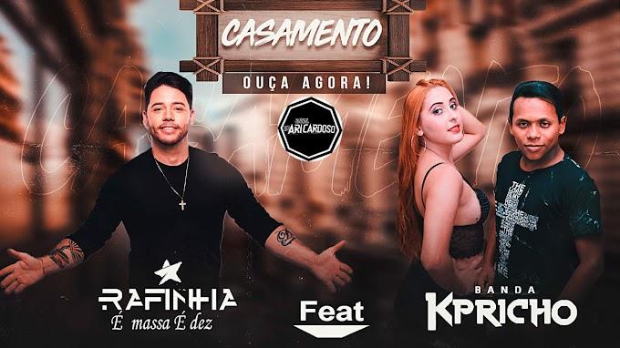 [✔]Arrocha - Banda Kpricho Feat. Rafinha - Casamento - [Dj Ari Cardoso]