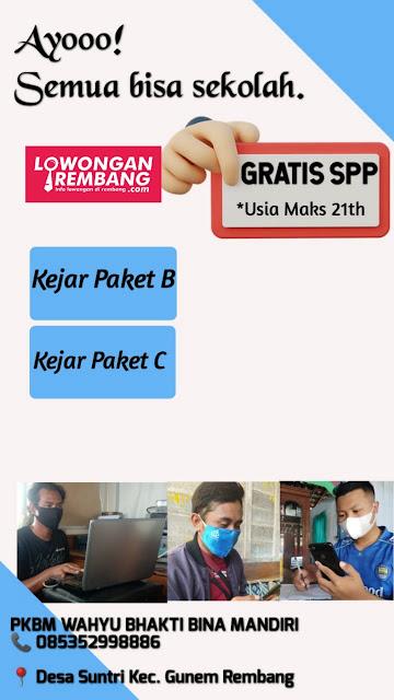 GRATIS SPP Semua Bisa Sekolah Bersama PKBM Wahyu Bhakti Bina Mandiri Rembang