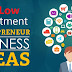 60 Low Investment Business Ideas - New ideas to start a business with less capital