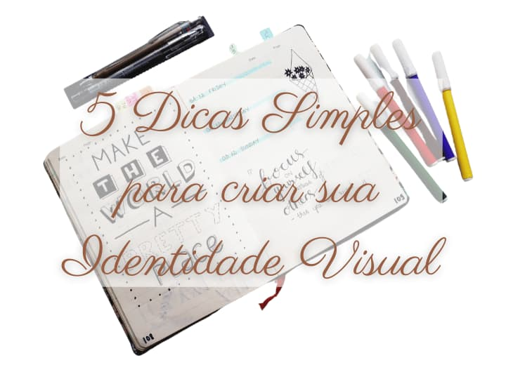 5 dicas simples para criar sua identidade visual