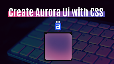 Create Aurora Ui with CSS   Html CSS tutorial By Code With Random