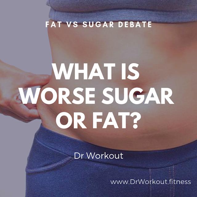 Is sugar or fat worse? Fat Vs Sugar Debate