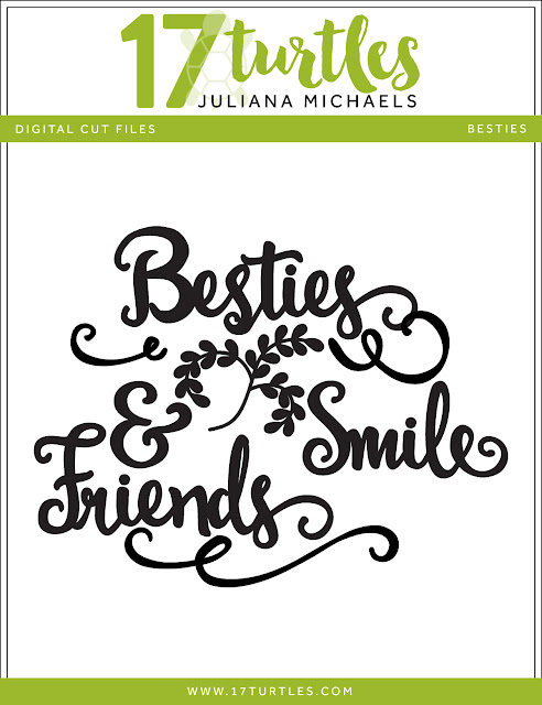 Besties Free Digital Cut File by Juliana Michaels 17turtles.com