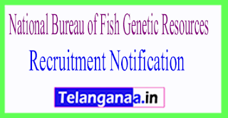 National Bureau of Fish Genetic Resources NBFGR Recruitment Notification 2017