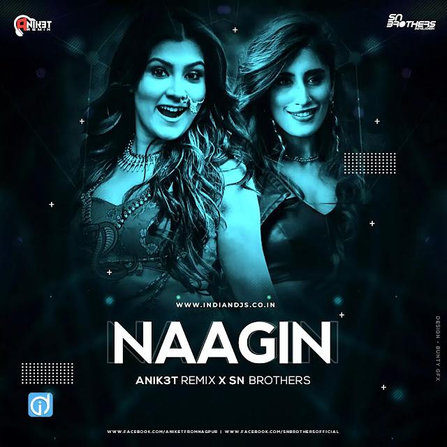 Naagin Gin Gin remix Anik3t Remix X Sn Brothers
