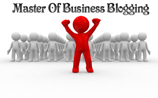 BECOME A MASTER OF BUSINESS BLOGGING