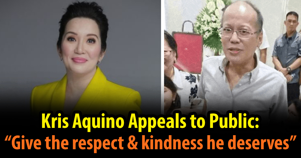 """Kris Aquino appeals to public: """"Give the respect and kindness he deserves"""""""