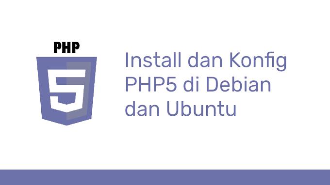 Install dan Konfigurasi PHP5 Debian 9 atau Ubuntu