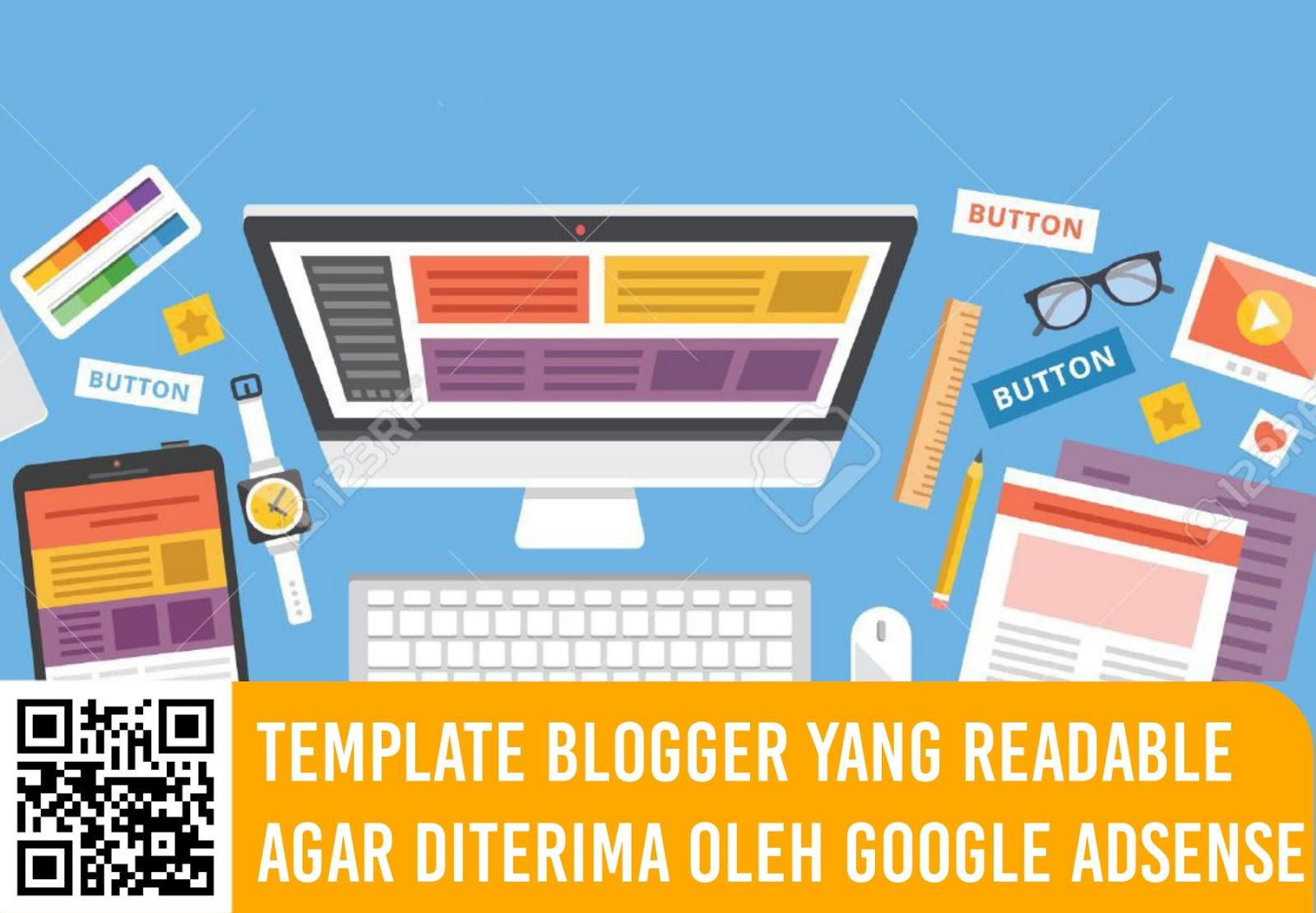 Template Blogger Yang Readable Agar Diterima Oleh Google Adsense