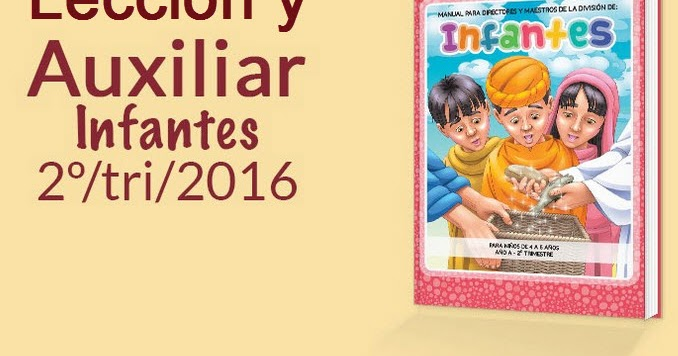 Lecci n de infantes 2do trimestre 2016 a o a escuela for Leccion jardin infantes 2016