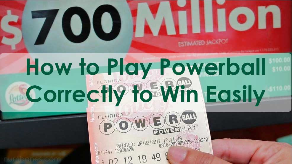 How to Play Powerball Correctly to Win Easily - numbones com
