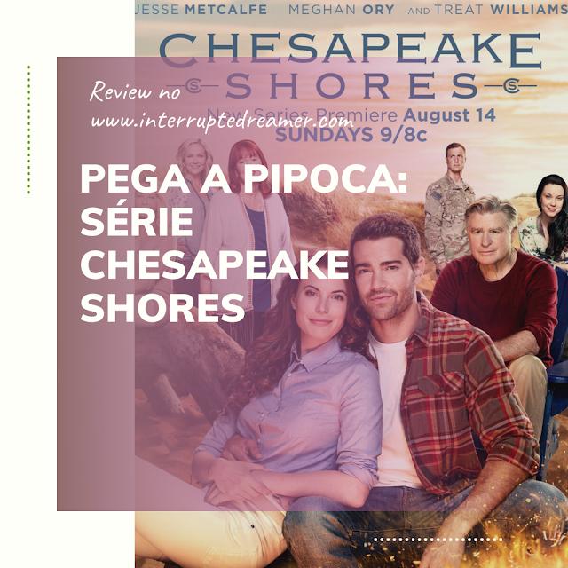 pega a pipoca chesapeake shores