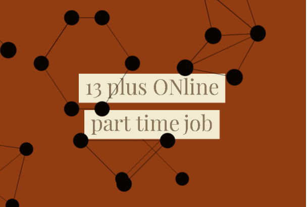13+ Online part time Job | part time jobs for students