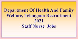 Staff Nurse  Jobs in Department Of Health And Family Welfare, Telangana Recruitment 2021