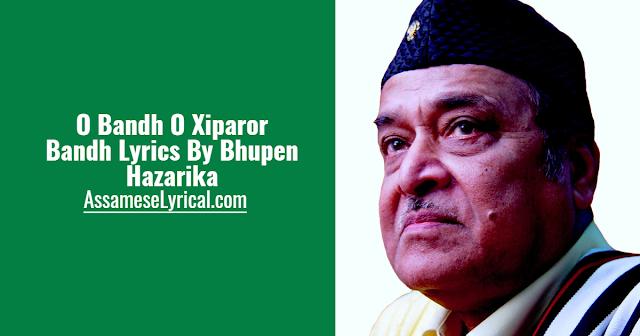 O Bandh O Xiparor Bandh Lyrics