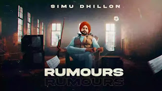 Checkout Simu Dhillon new song Rumours and its lyrics are also penned by him